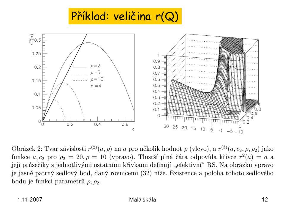 1.11.2007Malá skála12 Příklad: veličina r(Q)