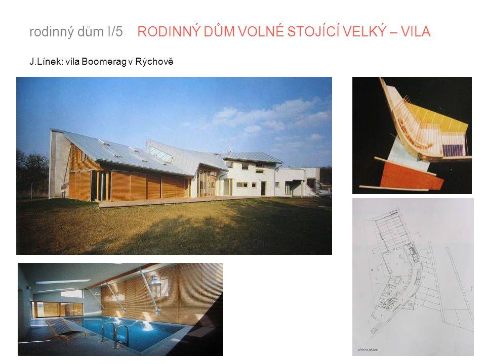rodinný dům I/5 RODINNÝ DŮM VOLNÉ STOJÍCÍ VELKÝ – VILA J.Línek: vila Boomerag v Rýchově