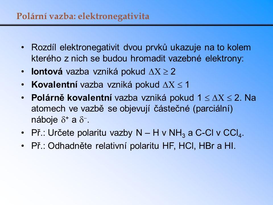 Polární vazba: elektronegativita Rozdíl elektronegativit dvou prvků ukazuje na to kolem kterého z nich se budou hromadit vazebné elektrony: Iontová va
