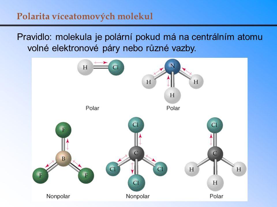 Polarita víceatomových molekul Pravidlo: molekula je polární pokud má na centrálním atomu volné elektronové páry nebo různé vazby.