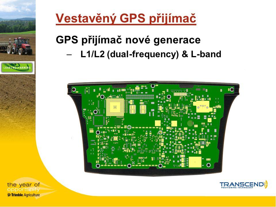 Vestavěný GPS přijímač GPS přijímač nové generace –L1/L2 (dual-frequency) & L-band