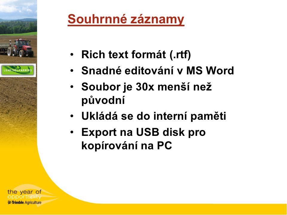 Souhrnné záznamy Rich text formát (.rtf) Snadné editování v MS Word Soubor je 30x menší než původní Ukládá se do interní paměti Export na USB disk pro kopírování na PC