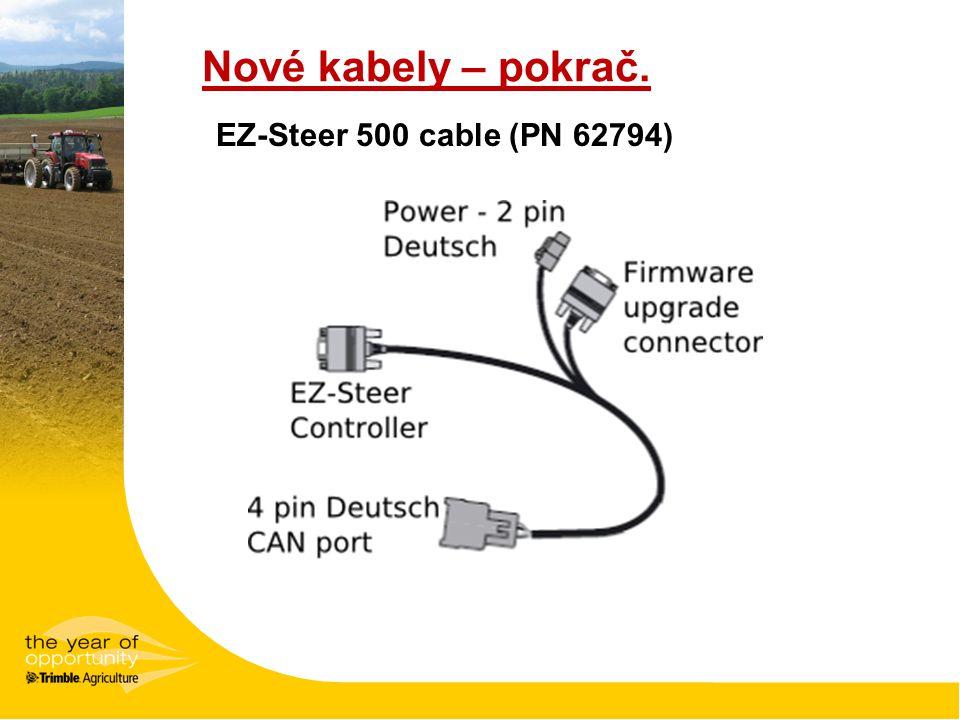 EZ-Steer 500 cable (PN 62794) Nové kabely – pokrač.