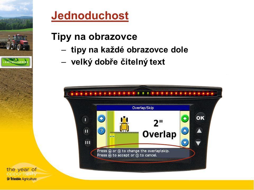 Jednoduchost Tipy na obrazovce –tipy na každé obrazovce dole –velký dobře čitelný text