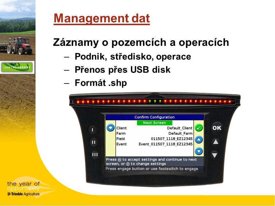 Management dat Záznamy o pozemcích a operacích –Podnik, středisko, operace –Přenos přes USB disk –Formát.shp