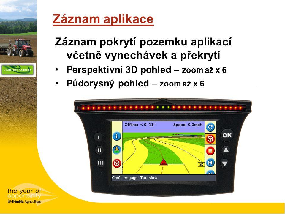 Záznam aplikace Záznam pokrytí pozemku aplikací včetně vynechávek a překrytí Perspektivní 3D pohled – zoom až x 6 Půdorysný pohled – zoom až x 6