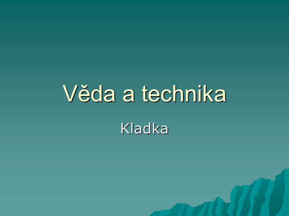 Věda a technika Kladka