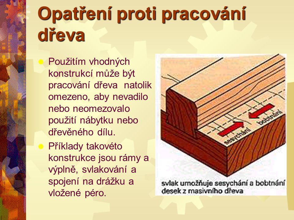Opatření proti pracování dřeva UU zásuvek z masivního dřeva zůstane slepená spára pevná, pokud se masivní čelo k vlastní masivní zásuvce přilepí lev
