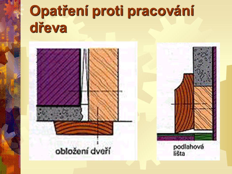 Opatření proti pracování dřeva PPoužitím vhodných konstrukcí může být pracování dřeva natolik omezeno, aby nevadilo nebo neomezovalo použití nábytku