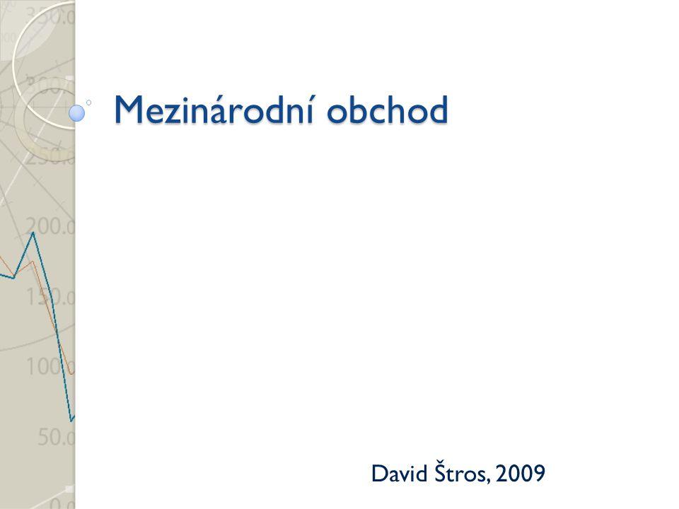 Mezinárodní obchod David Štros, 2009