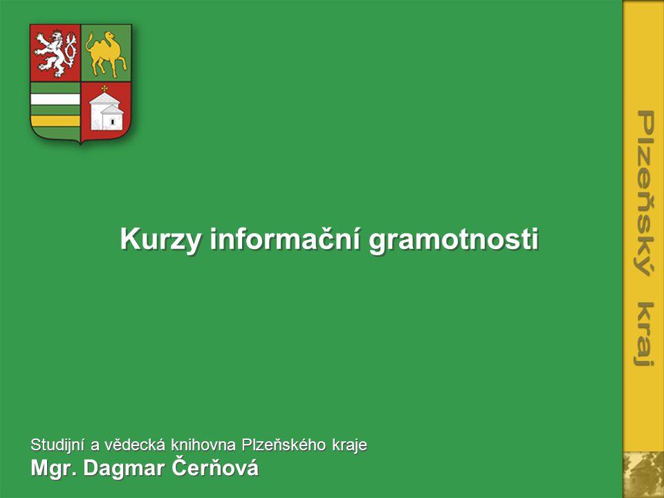 Kurzy informační gramotnosti Studijní a vědecká knihovna Plzeňského kraje Mgr.