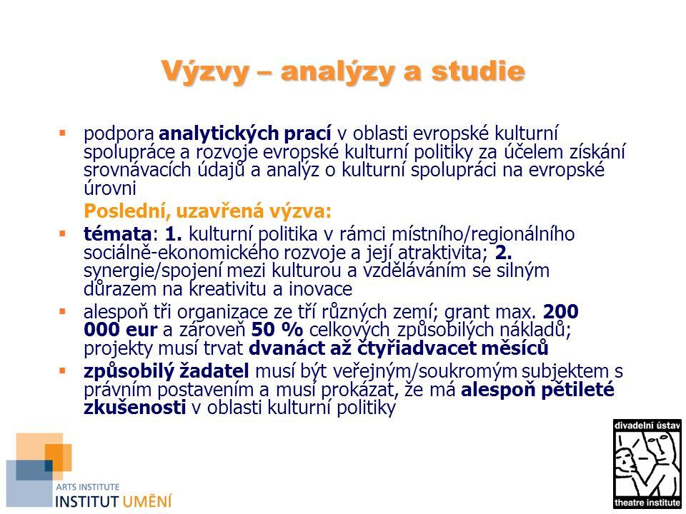 Výzvy – analýzy a studie  podpora analytických prací v oblasti evropské kulturní spolupráce a rozvoje evropské kulturní politiky za účelem získání sr
