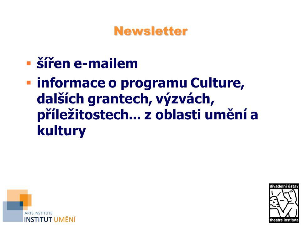 Newsletter  šířen e-mailem  informace o programu Culture, dalších grantech, výzvách, příležitostech... z oblasti umění a kultury