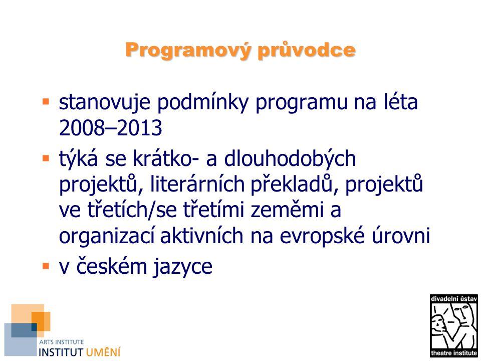 Programový průvodce  stanovuje podmínky programu na léta 2008–2013  týká se krátko- a dlouhodobých projektů, literárních překladů, projektů ve třetích/se třetími zeměmi a organizací aktivních na evropské úrovni  v českém jazyce