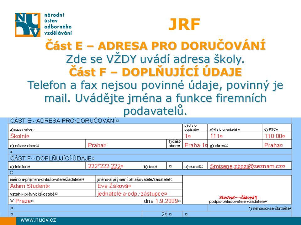 JRF Část E – ADRESA PRO DORUČOVÁNÍ Zde se VŽDY uvádí adresa školy.