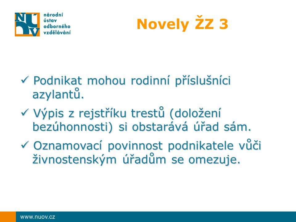 Novely ŽZ 3 Podnikat mohou rodinní příslušníci azylantů.