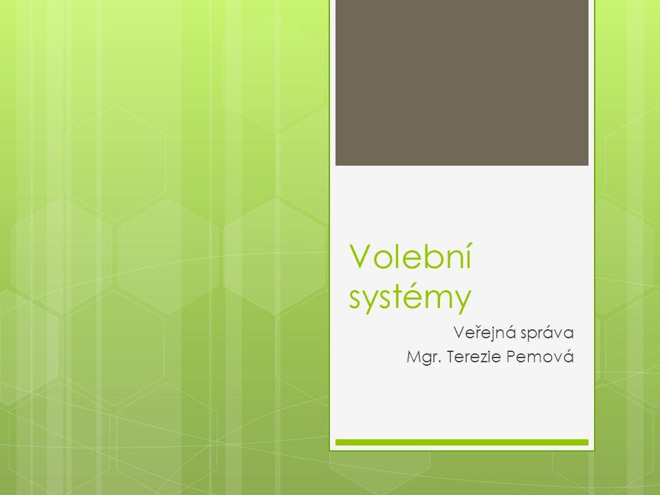 Volební systémy Veřejná správa Mgr. Terezie Pemová