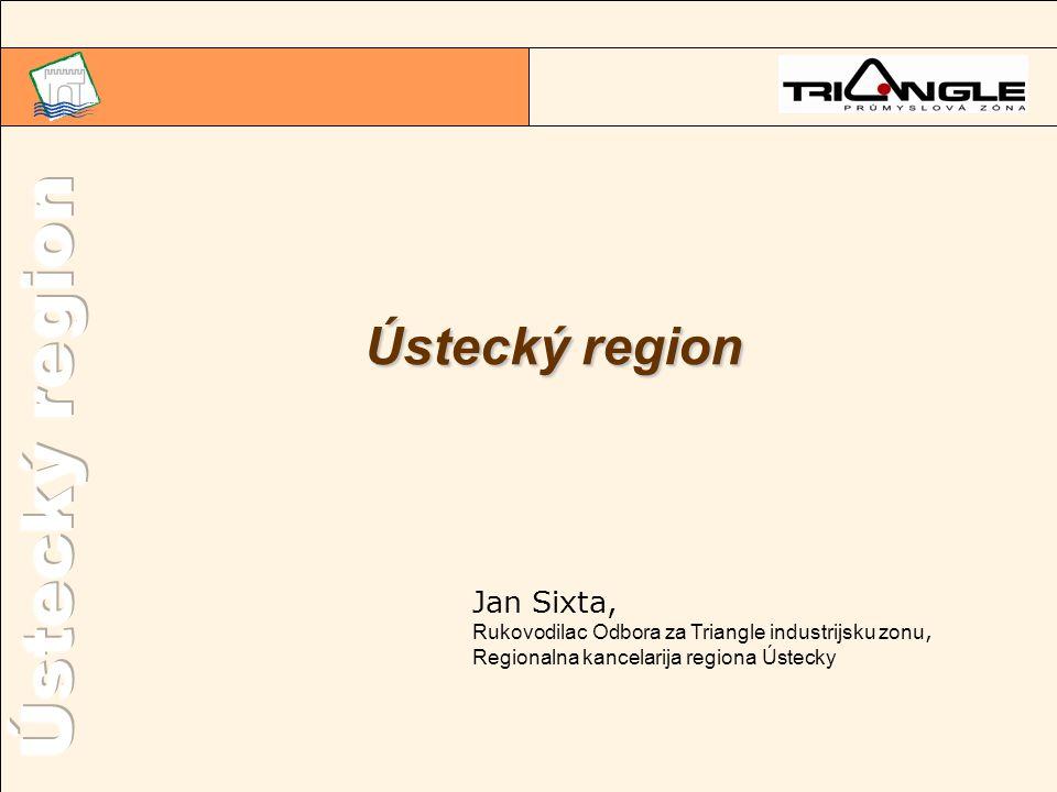 Ústecký region Jan Sixta, Rukovodilac Odbora za Triangle industrijsku zonu, Regionalna kancelarija regiona Ústecky