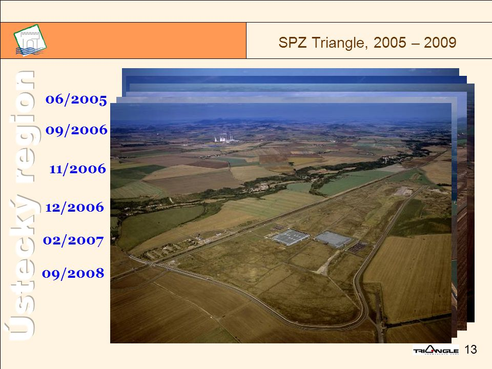 13 SPZ Triangle, 2005 – 2009 06/2005 09/2006 11/2006 12/2006 02/2007 09/2008