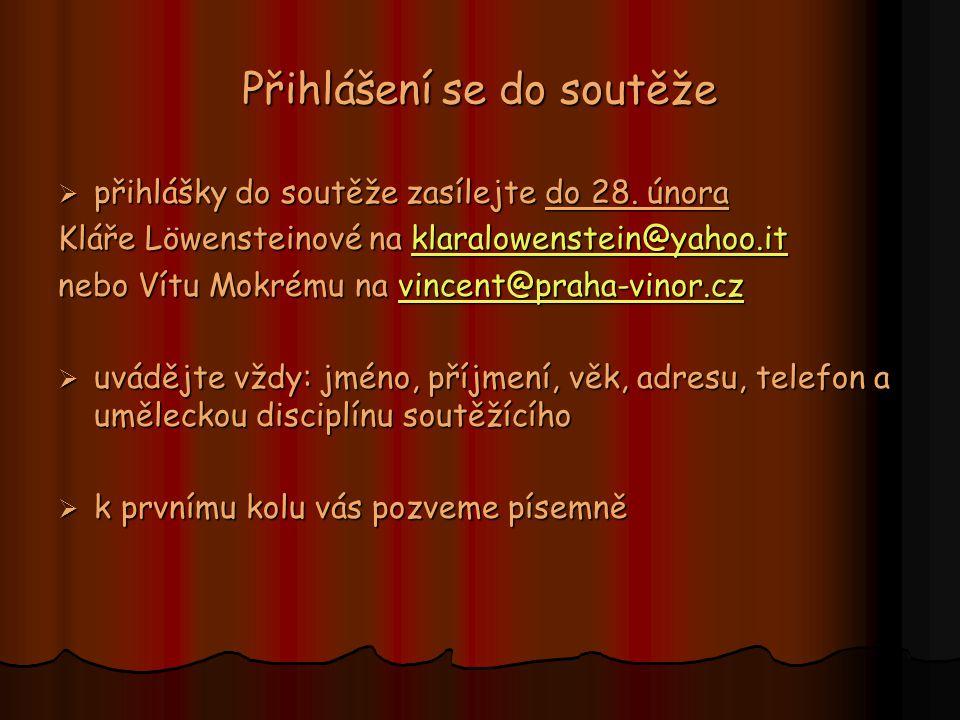 Přihlášení se do soutěže  přihlášky do soutěže zasílejte do 28. února Kláře Löwensteinové na klaralowenstein@yahoo.it klaralowenstein@yahoo.itklaralo
