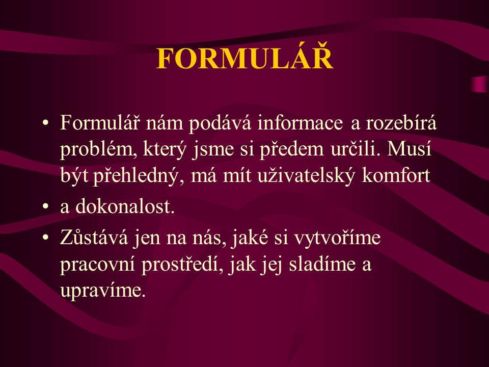 MŮJ ÚKOL: Co je to formulář a jaké informace nám může poskytnout Pomocí potřebných informací mám vytvořit formulář a vyplnit ho Vytvořit formulář o platu zaměstnance Jana Nováka