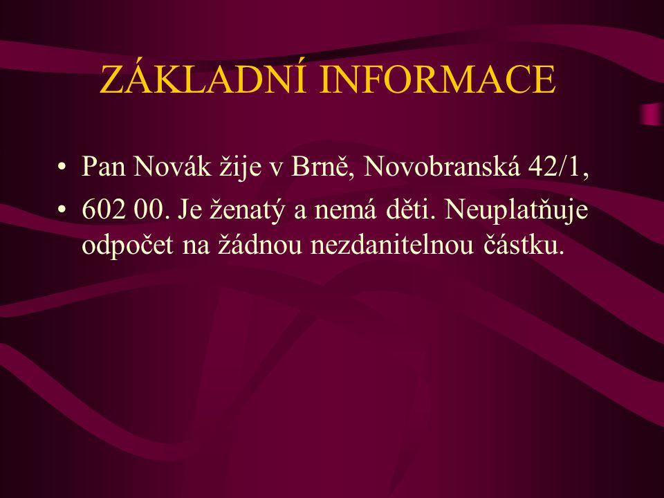 ZÁKLADNÍ INFORMACE Pan Novák žije v Brně, Novobranská 42/1, 602 00.