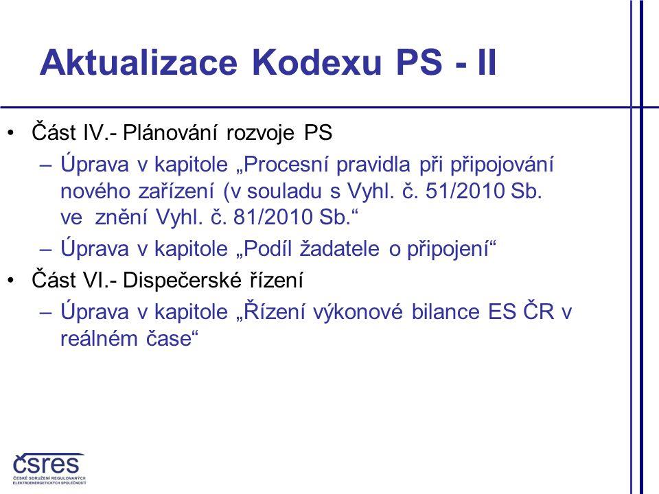 Aktualizace Kodexu DS - I 4PŘIHLAŠOVACÍ ŘÍZENÍ –podmínkou souhlasu je i volná kapacitu ES, stanovená PPS v rámci roční přípravy provozu pro příslušný rok a napájecí oblast PS/DS 5PŘIPOJENÍ K SÍTI –začlenění výroben od 100 kVA do systému dálkového řízení PDS – tzn.