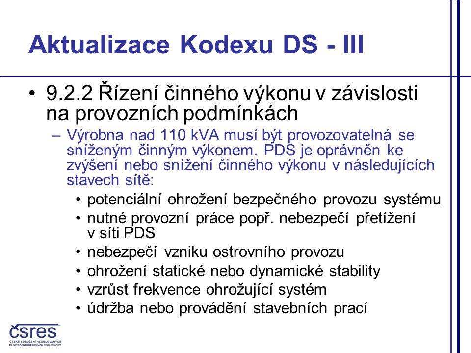 Aktualizace Kodexu DS - III 9.2.2 Řízení činného výkonu v závislosti na provozních podmínkách –Výrobna nad 110 kVA musí být provozovatelná se sníženým činným výkonem.