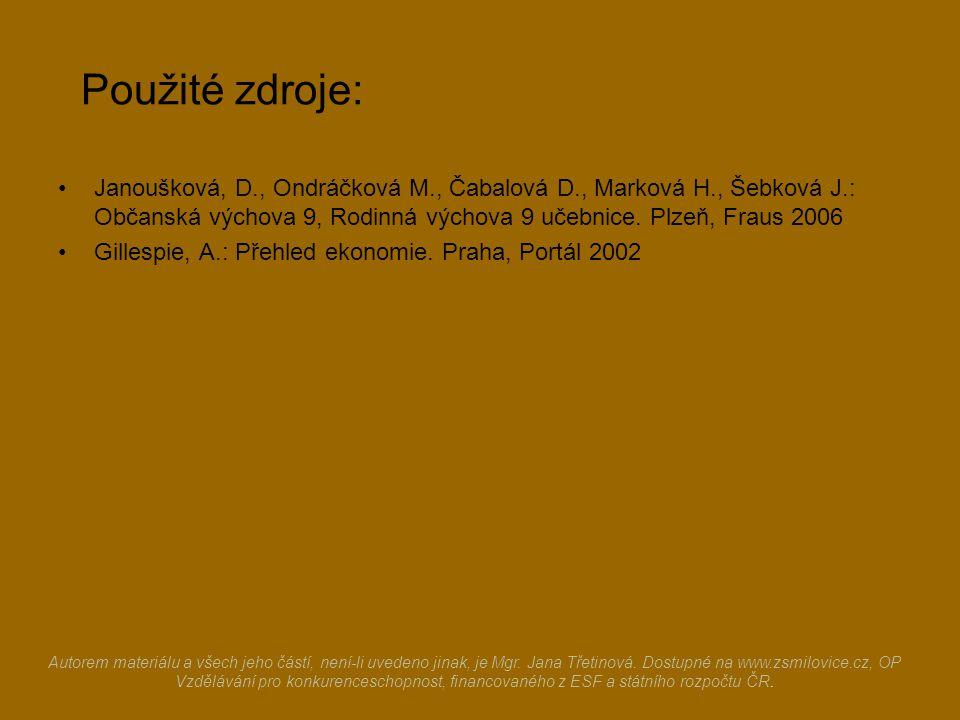 Použité zdroje: Janoušková, D., Ondráčková M., Čabalová D., Marková H., Šebková J.: Občanská výchova 9, Rodinná výchova 9 učebnice.