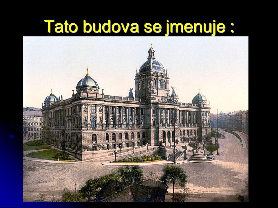 Tato budova se jmenuje :