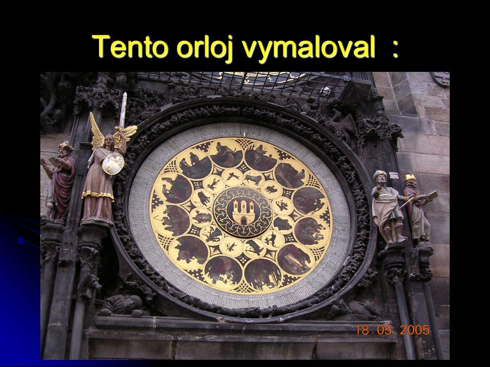 Tento orloj vymaloval :