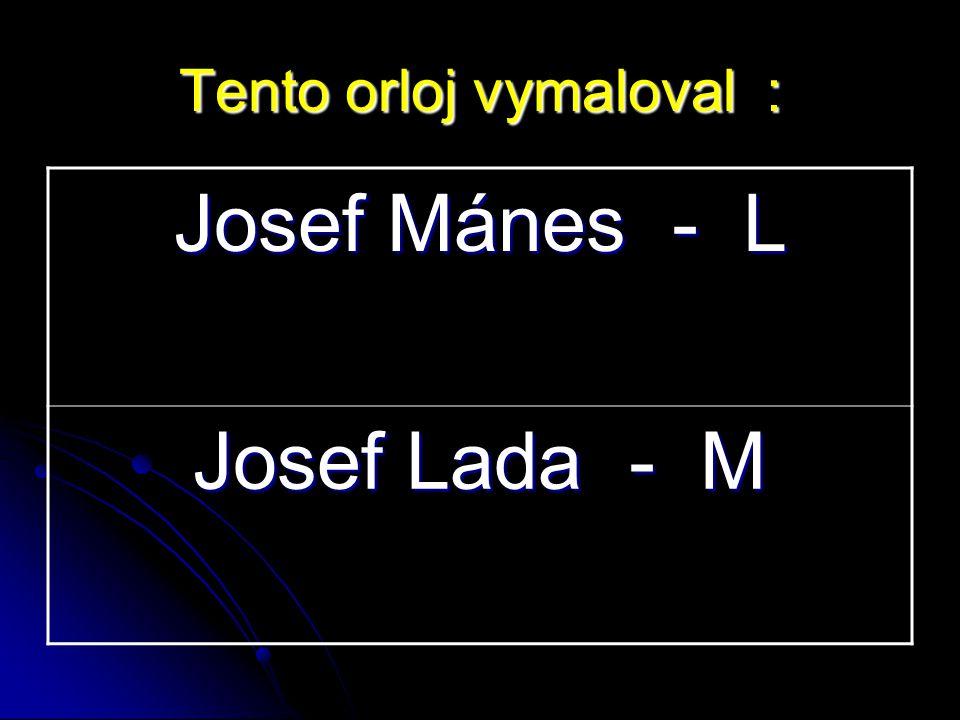 Josef Mánes - L Josef Lada - M Tento orloj vymaloval :