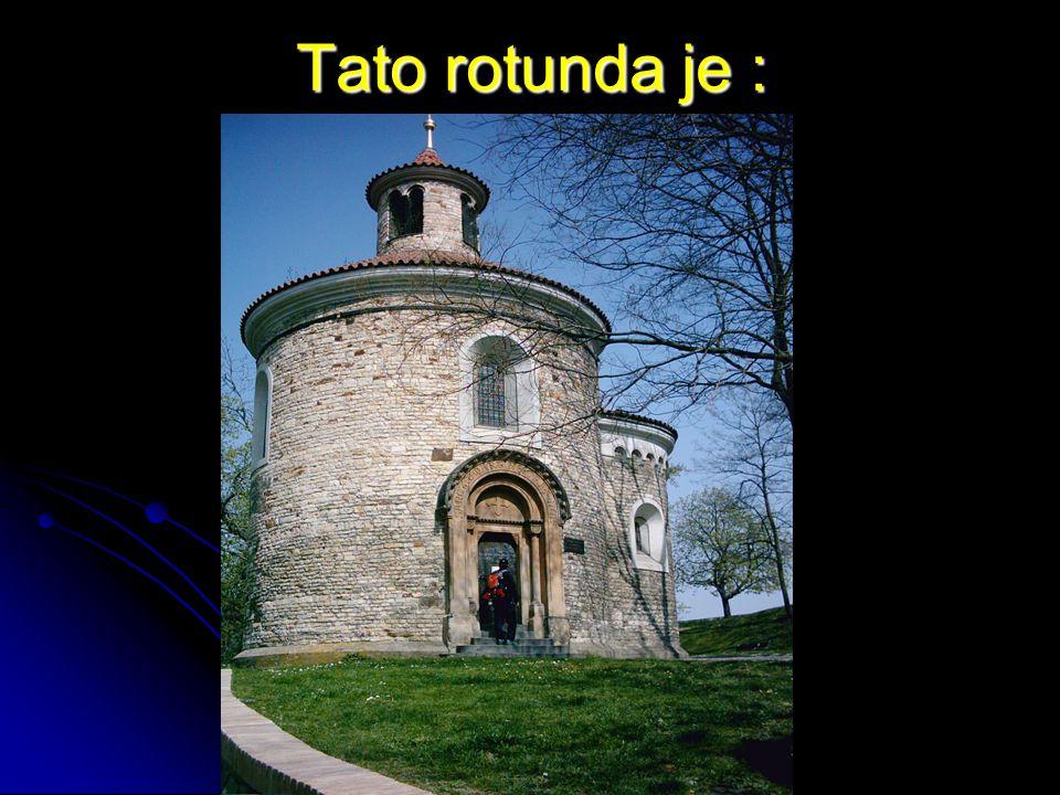 Tato rotunda je :