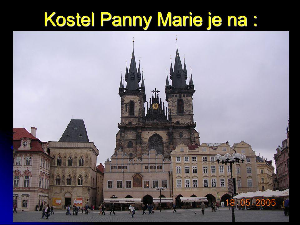 Kostel Panny Marie je na :
