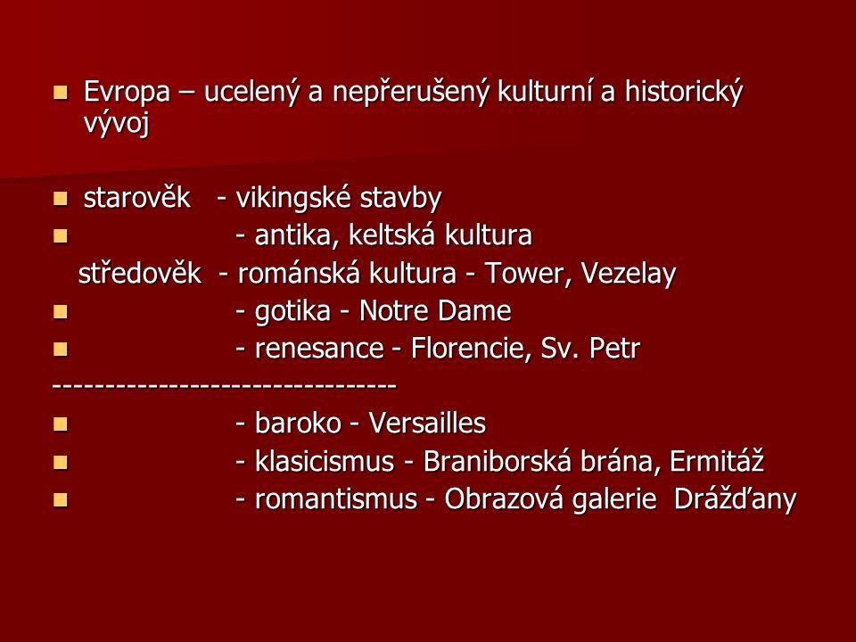 Evropa – ucelený a nepřerušený kulturní a historický vývoj Evropa – ucelený a nepřerušený kulturní a historický vývoj starověk - vikingské stavby star