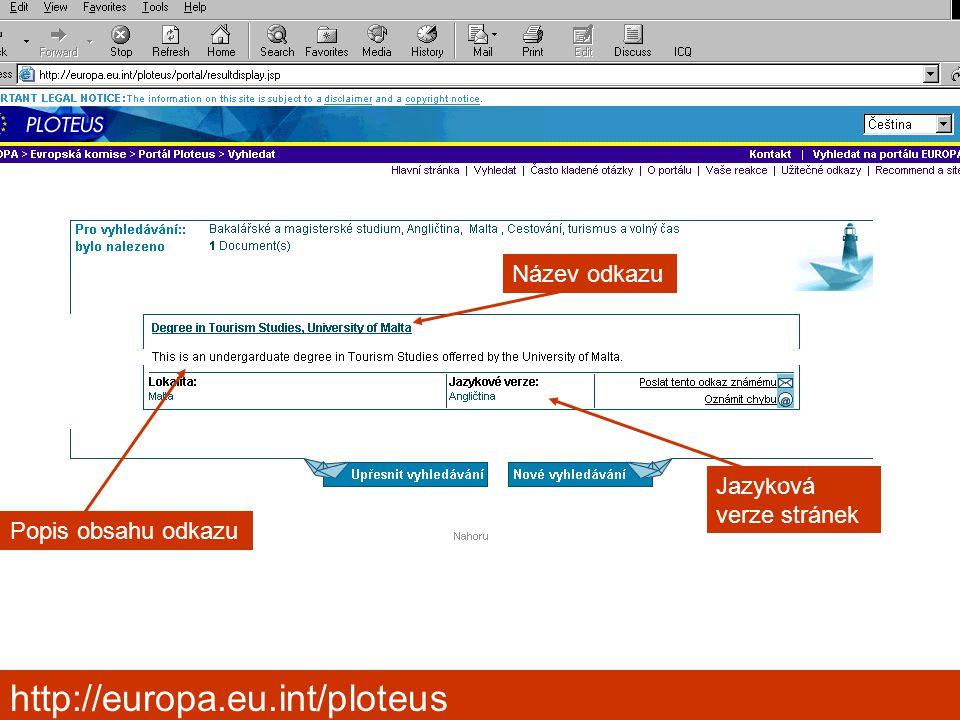Kongres výchovného poradenství, Pardubice 2006 Jazyková verze stránek Název odkazu Popis obsahu odkazu http://europa.eu.int/ploteus