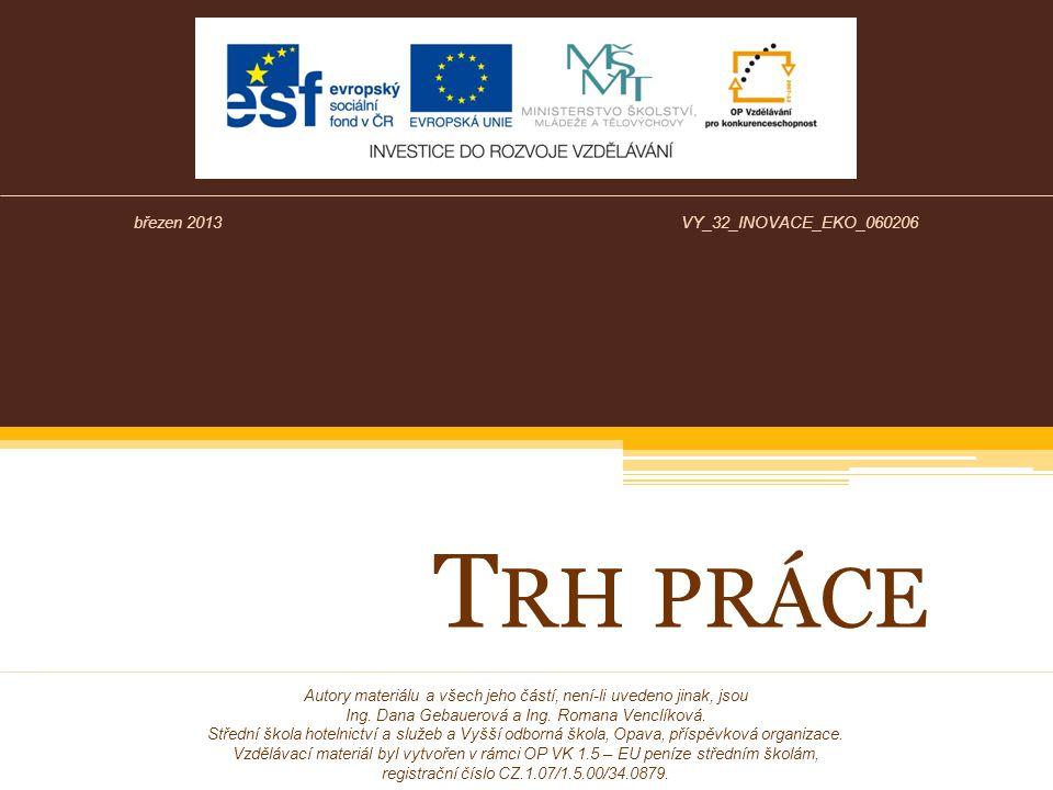 T RH PRÁCE Autory materiálu a všech jeho částí, není-li uvedeno jinak, jsou Ing.