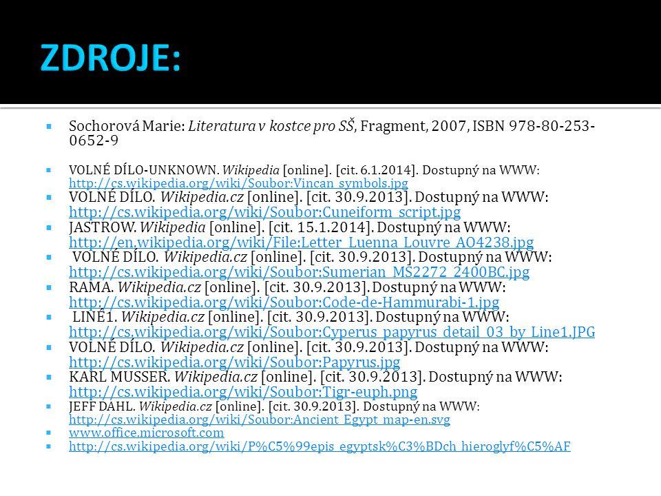  Sochorová Marie: Literatura v kostce pro SŠ, Fragment, 2007, ISBN 978-80-253- 0652-9  VOLNÉ DÍLO-UNKNOWN.