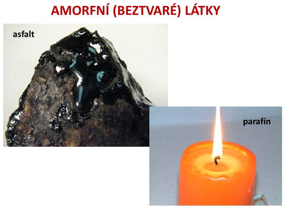 asfalt parafín AMORFNÍ (BEZTVARÉ) LÁTKY