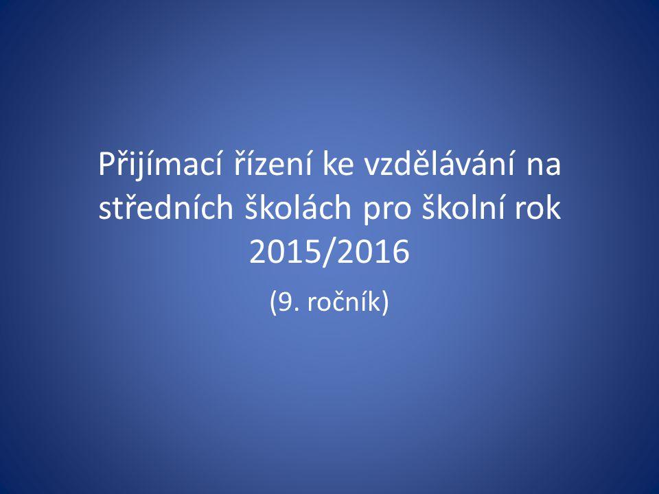 Přijímací řízení ke vzdělávání na středních školách pro školní rok 2015/2016 (9. ročník)