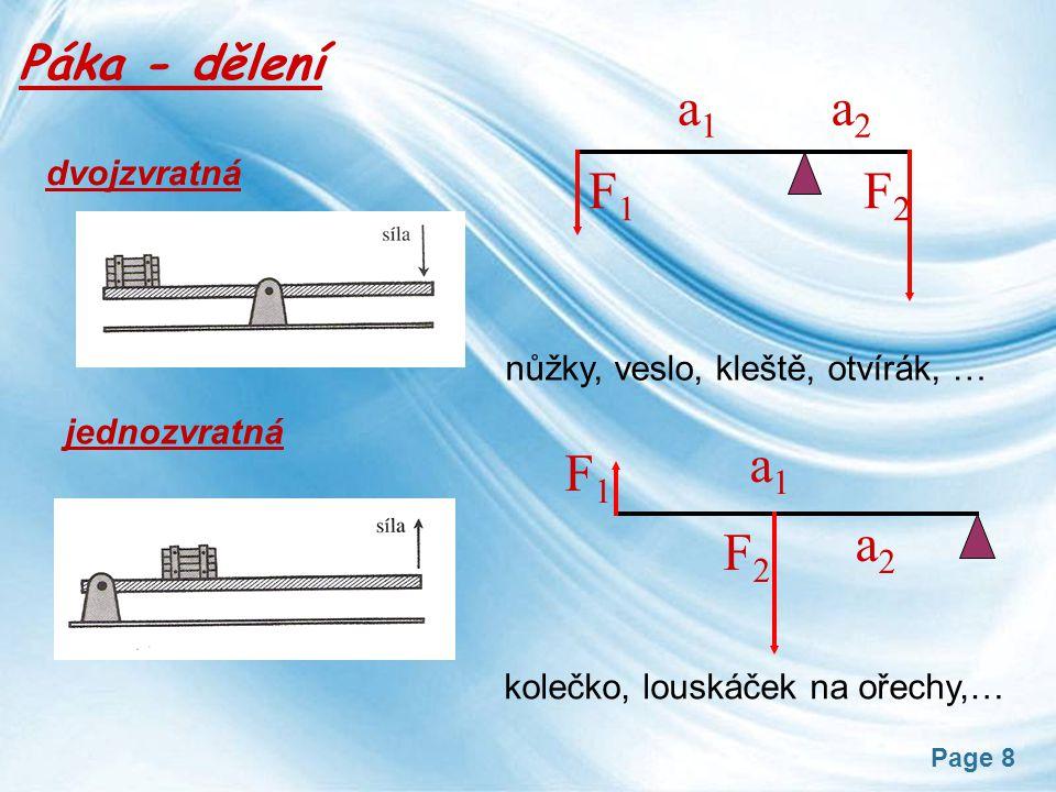 Page 9 Užití páky rovnoramenná (ramena stejně dlouhá) rovnoramenné váhy nerovnoramenná Rovnováha je stav, při kterém je těleso v klidu.