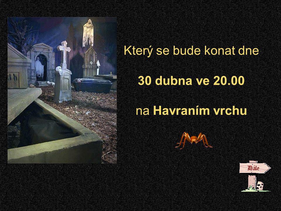 Který se bude konat dne 30 dubna ve 20.00 na Havraním vrchu
