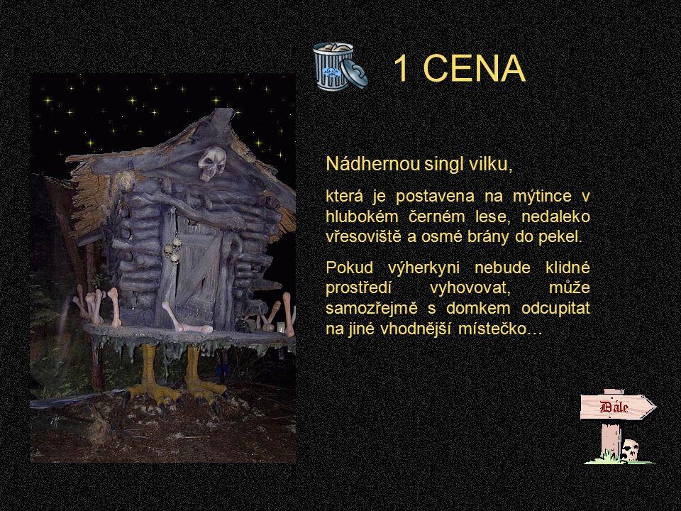 1 CENA Nádhernou singl vilku, která je postavena na mýtince v hlubokém černém lese, nedaleko vřesoviště a osmé brány do pekel.