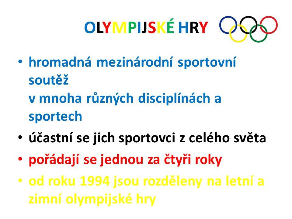 OLYMPIJSKÉ HRYOLYMPIJSKÉ HRY hromadná mezinárodní sportovní soutěž v mnoha různých disciplínách a sportech účastní se jich sportovci z celého světa po