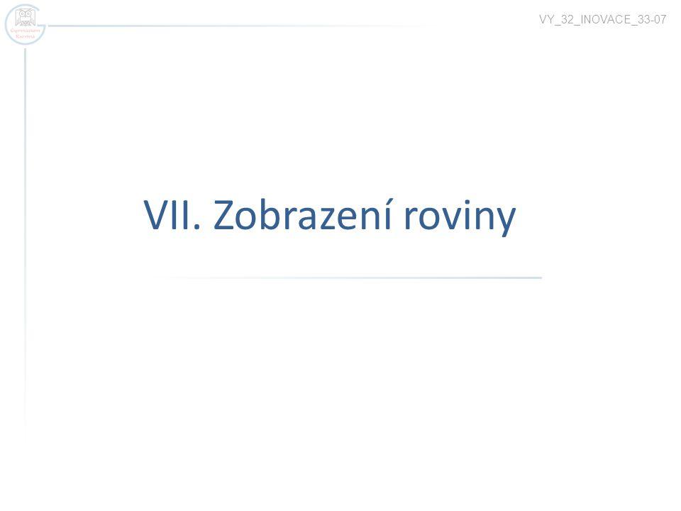 VII. Zobrazení roviny VY_32_INOVACE_33-07