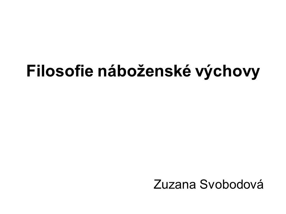 Filosofie náboženské výchovy Zuzana Svobodová