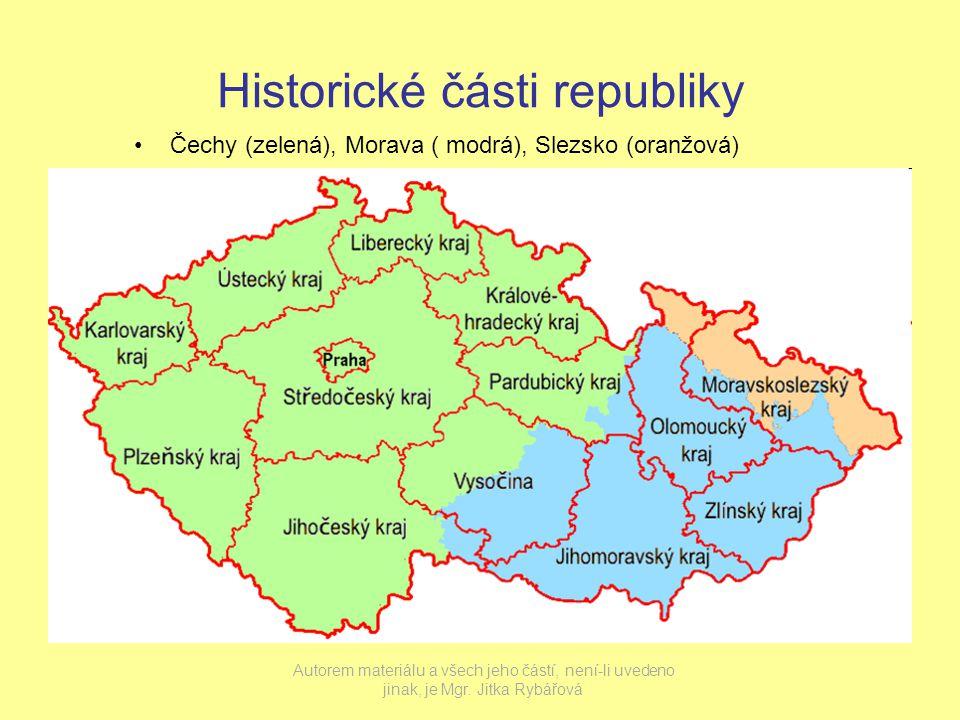 Historické části republiky Čechy (zelená), Morava ( modrá), Slezsko (oranžová) Autorem materiálu a všech jeho částí, není-li uvedeno jinak, je Mgr.