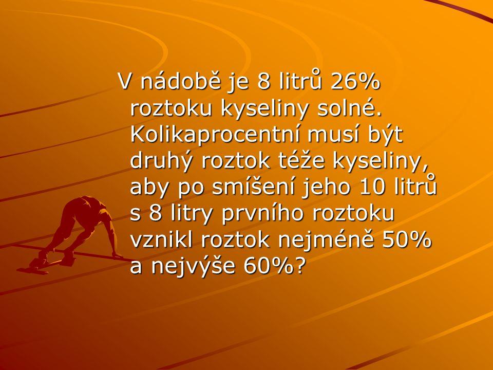 V nádobě je 8 litrů 26% roztoku kyseliny solné.