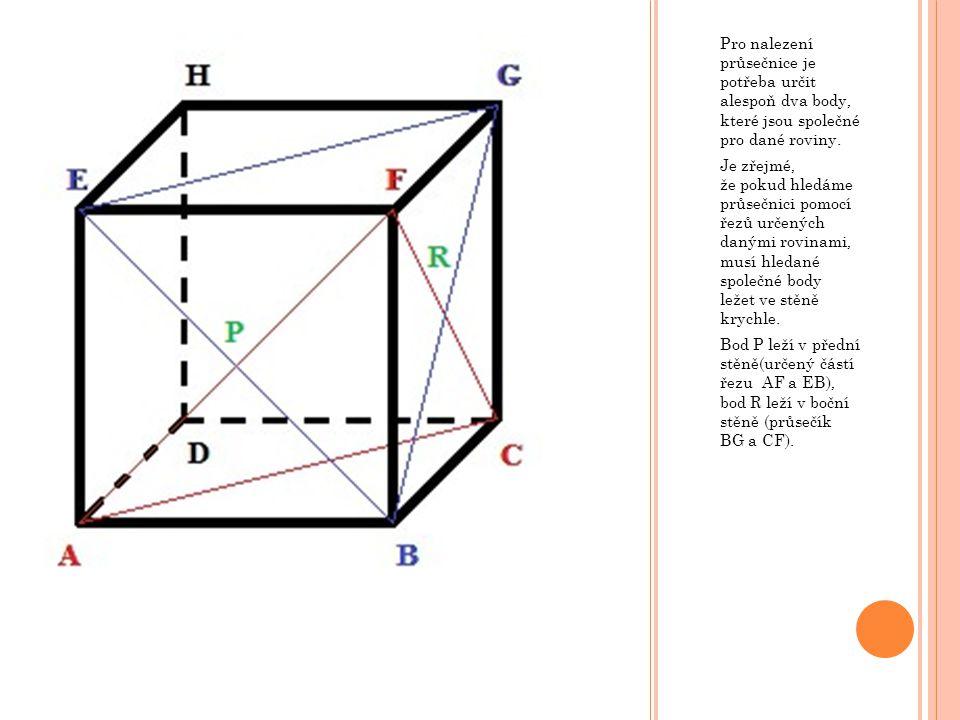 Ú KOL ZÁVĚREM V krychli ABCDEFGH určete: a) průsečnici rovin KFC a ACG, kde bod K je střed hrany AE.