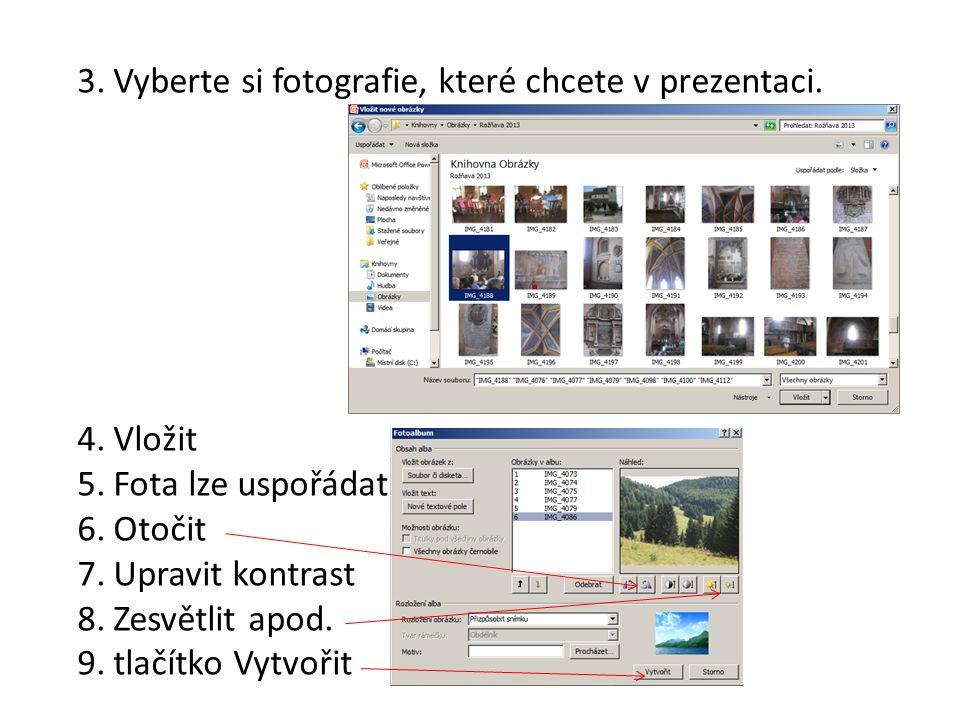 3.Vyberte si fotografie, které chcete v prezentaci.